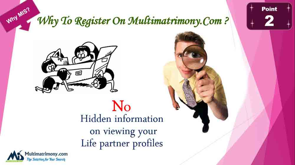 No Hidden Information's - Register now on Multimatrimony.com